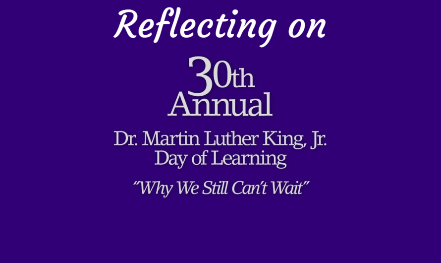 Reflections on the 30th Annual MLK Day of Learning
